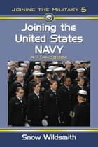 Joining the United States Navy ebook by Snow Wildsmith
