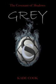 GREY - A Dark Fantasy ebook by Kade Cook
