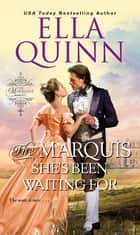 The Marquis She's Been Waiting For ebook by