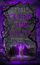 Curse the Truth - The Harstone Legacy, #5 ebook by