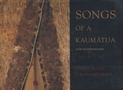 Songs of Kaumatua - Traditional Songs of the Maori as Sung by Kino Hughes ebook by Dr. Mervyn McLean,Dr. Margaret Orbell,Dr. Margaret Orbell