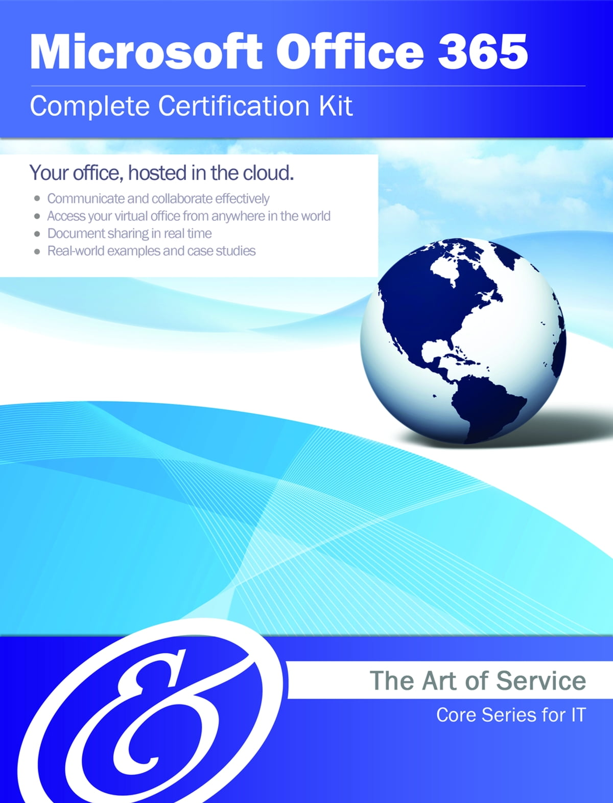 Microsoft Office 365 Complete Certification Kit Core Series For It