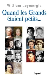 Quand les grands étaient petits ebook by William Leymergie