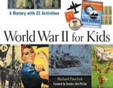 World War II for Kids: A History with 21 Activities ebook by Panchyk, Richard