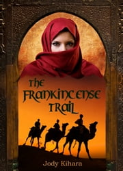 The Frankincense Trail ebook by Jody Kihara