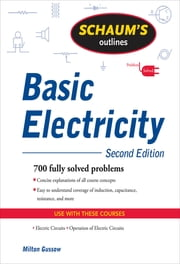 Schaum's Outline of Basic Electricity, Second Edition ebook by Milton Gussow
