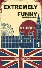 Learn English - Extremely Funny Stories (audio included) 1 ebook by Zac Eaton