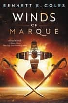 Winds of Marque - Blackwood & Virtue ebook by Bennett R. Coles