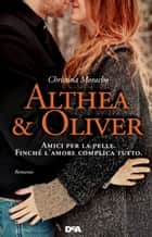 Althea e Oliver ebook by Christina Moracho