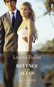 Revenge At The Altar (Mills & Boon Modern) ekitaplar by Louise Fuller