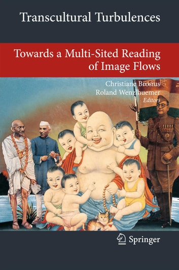 Transcultural Turbulences - Towards a Multi-Sited Reading of Image Flows ebook by