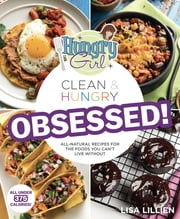 Hungry Girl Clean & Hungry OBSESSED! ebook by Lisa Lillien