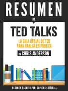 TED TALKS: La Guia De TED Para Hablar En Publico - Resumen Del Libro De Chris Anderson ebook by Sapiens Editorial