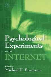 Psychological Experiments on the Internet ebook by Birnbaum, Michael H.