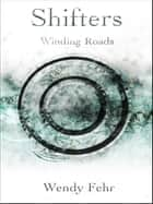 Shifters: Winding Roads ebook by Wendy Fehr