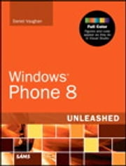 Windows Phone 8 Unleashed ebook by Daniel Vaughan