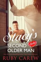Stacy's Second Older Man ebook by Ruby Carew, Opal Carew