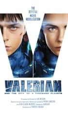 Valerian and the City of a Thousand Planets: The Official Movie Novelization ebook by Christie Golden