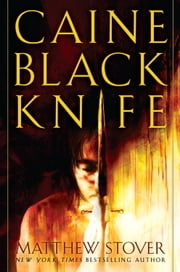 Caine Black Knife ebook by Matthew Stover