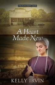 A Heart Made New ebook by Kelly Irvin