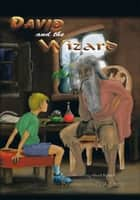 David and the Wizard ebook by Barrington G. A. Dyer