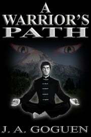 A Warrior's Path ebook by Jeff Goguen