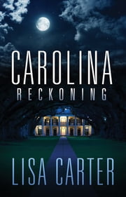 Carolina Reckoning ebook by Lisa Carter