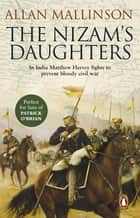 The Nizam's Daughters - (Matthew Hervey Book 2) ebook by Allan Mallinson