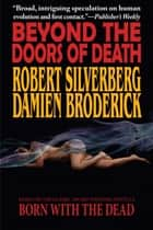 Beyond the Doors of Death ebook by Robert Silverberg