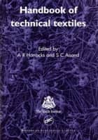 Handbook of Technical Textiles ebook by A. Richard Horrocks, Subhash C. Anand