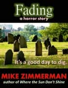 Fading ebook by Mike Zimmerman