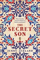 The Secret Son ebook by Jenny Ackland