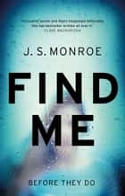 Find Me ebook by A gripping thriller with a twist you won't see coming