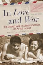 In Love and War ebook by Melody M. Miyamoto Walters