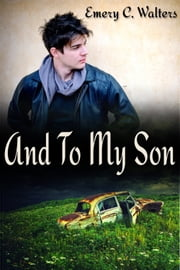 And To My Son ebook by Emery C. Walters