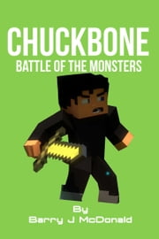 ChuckBone Battle Of The Monsters ebook by Barry J McDonald