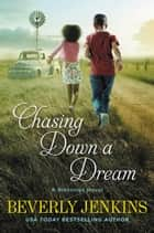Chasing Down a Dream - A Blessings Novel ebook by Beverly Jenkins
