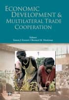 Economic Development And Multilateral Trade Cooperation ebook by Evenett Simon J. ; Hoekman Bernard M.