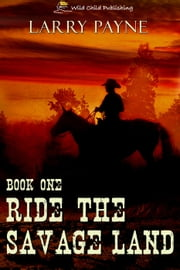 Ride the Savage Land ebook by Larry Payne