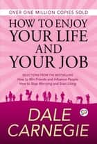 How to Enjoy Your Life and Your Job ebook by