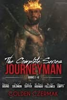The Complete Journeyman Series ebook by Golden Czermak