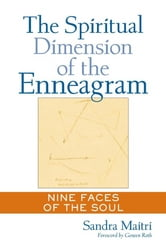The Spiritual Dimension of the Enneagram - Nine Faces of the Soul ebook by Sandra Maitri