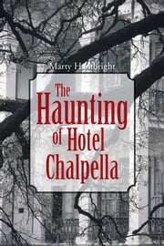 The Haunting of Hotel Chalpella ebook by Marty Hambright
