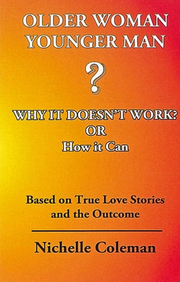 Older Woman Younger Man Why it Doesn't Work? or How it Can ebook by Nichelle Colenan