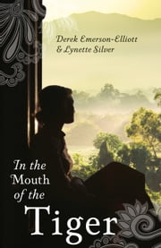 In the Mouth of the Tiger ebook by Lynette Silver,Derek Emerson Elliot