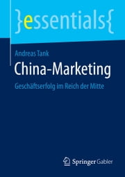 China-Marketing - Geschäftserfolg im Reich der Mitte ebook by Andreas Tank