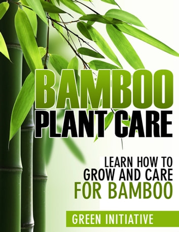 Tropical bamboo ebook array bamboo plant care how to grow and care for bamboo ebook by green rh fandeluxe Gallery