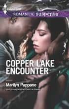 Copper Lake Encounter ebook by Marilyn Pappano