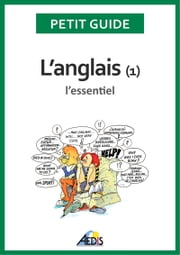 L'anglais - L'essentiel ebook by Petit Guide