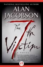 The 7th Victim ebook by Alan Jacobson